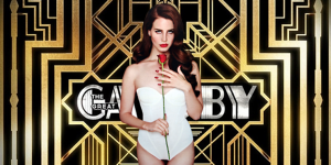 "Lana Del Rey + The Great Gatsby | ""Young & Beautiful""."
